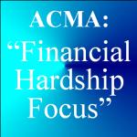 ACMA Financial Hardship Focus